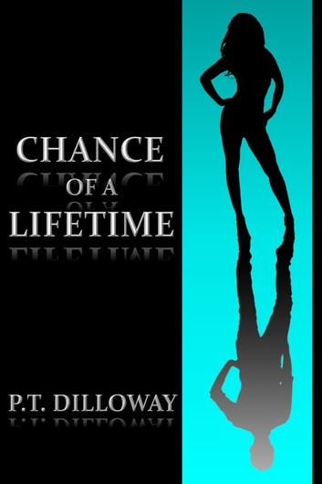 Chance of a Lifetime (Chances Are #1) ebook by PT Dilloway