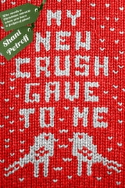 My New Crush Gave to Me ebook by Shani Petroff
