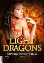 Light Dragons - Drache wider Willen ebook by Katie MacAlister, Theda Krohm-Linke