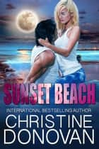 Sunset Beach ebook by Christine Donovan