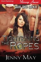 Tightening the Ropes ebook by Jenny May