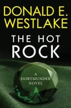 The Hot Rock ebook by Donald E Westlake
