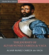 The Journey of Alvar Nunez Cabeza de Vaca ebook by Alvar Nunez Cabeza de Vaca