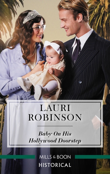 Baby on His Hollywood Doorstep ebook by Lauri Robinson
