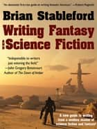 Writing Fantasy and Science Fiction ebook by Brian Stableford
