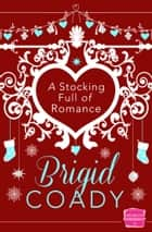 A Stocking Full of Romance ebook by Brigid Coady