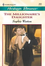 The Millionaire's Daughter ebook by Sophie Weston