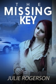 The Missing Key ebook by Julie Rogerson