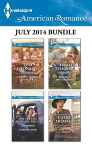 Harlequin American Romance July 2014 Bundle - The Rebel Cowboy's Quadruplets\The Texan's Cowgirl Bride\Runaway Lone Star Bride\More Than a Cowboy ebook by Tina Leonard,Trish Milburn,Cathy Gillen Thacker,Cathy McDavid
