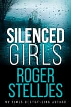 Silenced Girls ekitaplar by Roger Stelljes