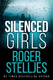 Silenced Girls ebook by Roger Stelljes