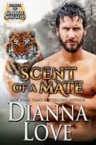 Scent Of A Mate: League Of Gallize Shifters 4 ebook by Dianna Love