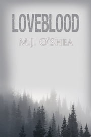 Loveblood ebook by M.J. O'Shea