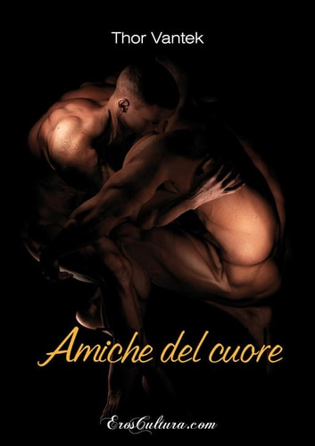 Amiche del cuore ebook by Thor Vantek