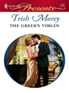 The Greek's Virgin ebook by Trish Morey