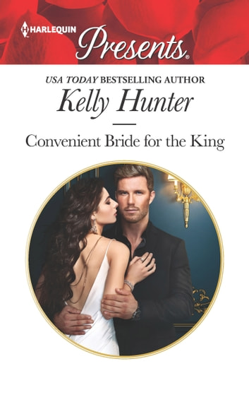 Convenient Bride for the King - A Contemporary Royal Romance 電子書 by Kelly Hunter