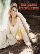 The Ascent ebook by Tracy Wasem