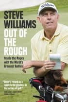 Out of the Rough ebook by Steve Williams