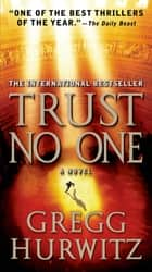 Trust No One - A Thriller ebook by Gregg Hurwitz