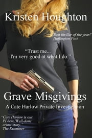 Grave Misgivings A Cate Harlow Private Investigation ebook by Kristen Houghton