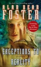 Exceptions to Reality - Stories ebook by Alan Dean Foster