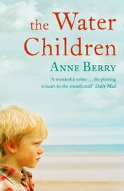 The Water Children ebook by Anne Berry