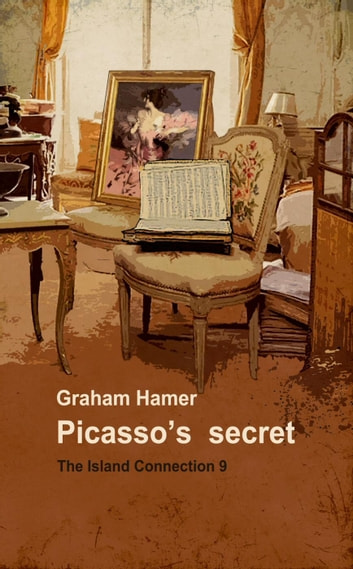 Picasso's Secret - The Island Connection, #9 ebook by Graham Hamer