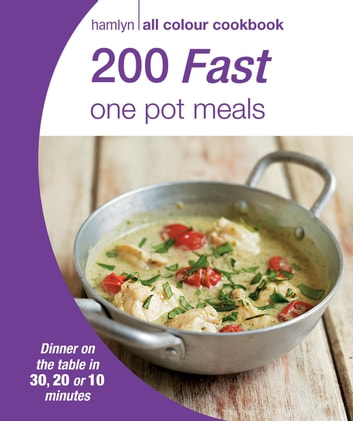 Hamlyn All Colour Cookery: 200 Fast One Pot Meals - Hamlyn All Colour Cookbook ebook by Octopus