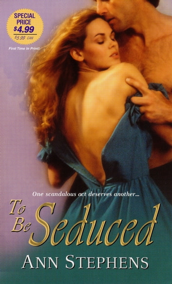 To Be Seduced ebook by Ann Stephens