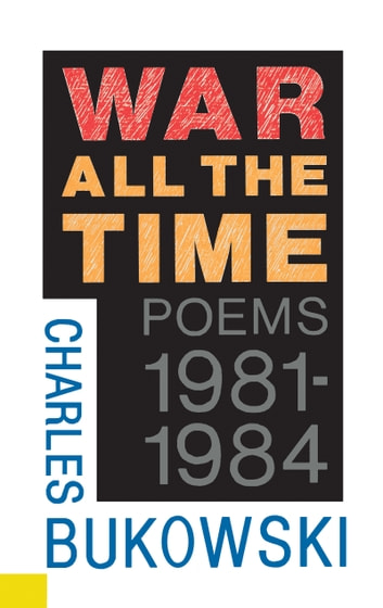 War All the Time eBook by Charles Bukowski