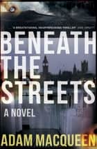 Beneath the Streets ebook by
