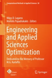 Engineering and Applied Sciences Optimization - Dedicated to the Memory of Professor M.G. Karlaftis ebook by Nikos Lagaros,Manolis Papadrakakis