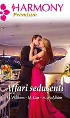 Affari seducenti ebook by Cathy Williams, Maggie Cox, Anne McAllister