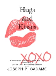 Hugs and Kisses ebook by Joseph Badame
