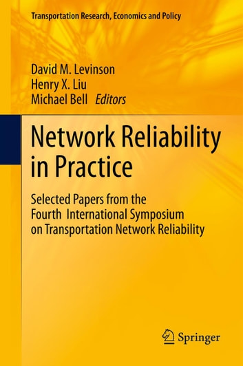 Network Reliability in Practice - Selected Papers from the Fourth International Symposium on Transportation Network Reliability ebook by