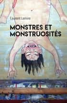 Monstres et Monstruosités ebook by Laurent LEMIRE