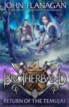 Brotherband 8: Return of the Temujai ebook by Mr John Flanagan