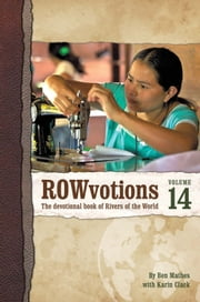 ROWvotions Volume 14 - The devotional book of Rivers of the World ebook by Ben Mathes