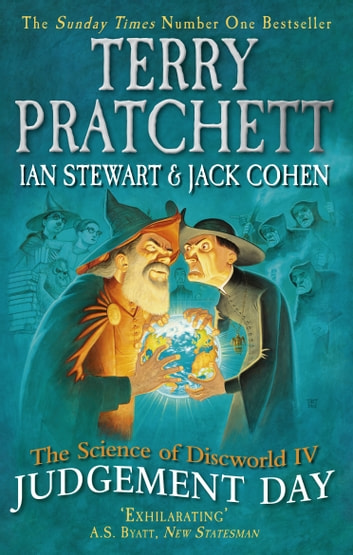 The Science of Discworld IV - Judgement Day ebook by Terry Pratchett,Ian Stewart,Jack Cohen