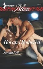 Hot and Bothered ebook by Serena Bell