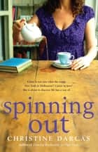 Spinning Out ebook by Christine Darcas