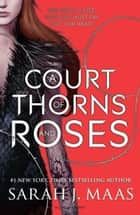 A Court of Thorns and Roses ekitaplar by Sarah J. Maas