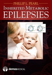 Inherited Metabolic Epilepsies ebook by Phillip L. Pearl, MD