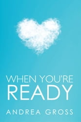 When You're Ready ebook by Andrea Gross