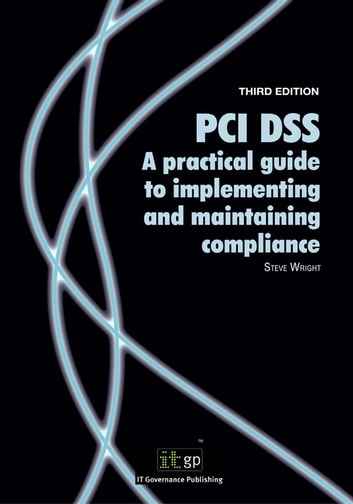 PCI DSS - A practical guide to implementing and maintaining compliance ebook by Steve Wright