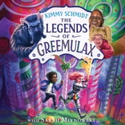 The Legends of Greemulax luisterboek by Kimmy Schmidt