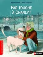 Pas touche à Charly ! ebook by Mymi Doinet, Glen Chapron