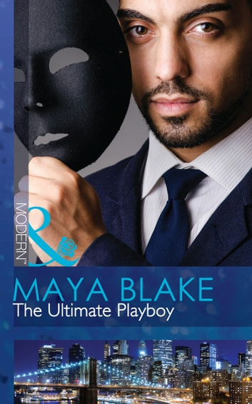 The Ultimate Playboy (Mills & Boon Modern) (The 21st Century Gentleman's Club, Book 1) eBook by Maya Blake