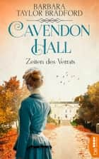 Cavendon Hall - Zeiten des Verrats ebook by Barbara Taylor Bradford, Michaela Link