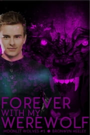 Forever With My Werewolf (Moonlit Wolves: Moon Struck #1)